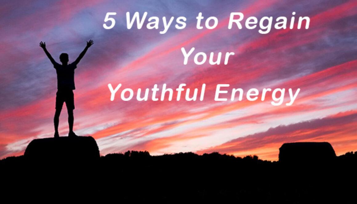 5 ways to regain Youthful Energy
